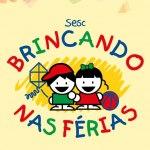 Sesc Brincando nas Férias – Edição Verão 2020 – 20/01/2020 a 31/01/2020 – 13:30