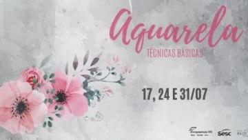 Oficina de Aquarela – 17/07/2019 a 31/07/2019 – 15:00