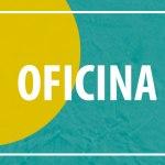 Oficina de criação literária – 24/09/2019 – 08:30, 10:00, 14:30