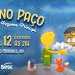 Natal no Paço traz espetáculo Papai Noel e o Pequeno Príncipe