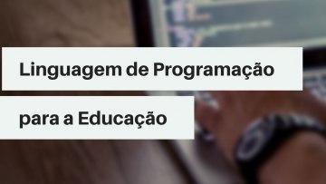 Linguagem de Programação para a Educação
