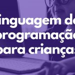 Linguagem de Programação para crianças