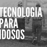 Tecnologia para idosos – Aplicativos