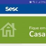 Fique em Casa é a nova funcionalidade no aplicativo do Sesc PR