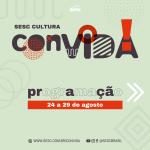 Confira a programação da terceira semana do Sesc ConVida!