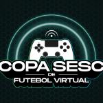 Conheça os campeões da Copa Sesc de Futebol Virtual