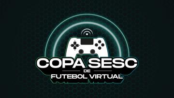 Copa Sesc de Futebol Virtual – 16/11/2020 a 19/12/2020 – 09:00