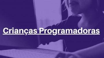Férias Digitais – Crianças Programadoras