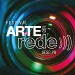 Novidades desta semana no Festival Arte em Rede Sesc PR