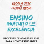 Escola Sesc de Ensino Médio abre processo seletivo para 2022