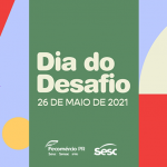Vem aí, Dia do Desafio 2021