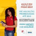 Prorrogado até dia 30 de maio o prazo para pré-inscrições da  Escola Sesc de Ensino Médio