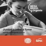 Sesc lança campanha Mesa Brasil Urgente para engajar empresas no combate à fome