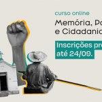 Inscrições prorrogadas até sexta-feira para o curso on-line Memória, Patrimônio e Cidadania Cultural