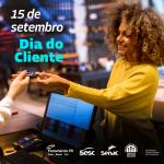 15 de setembro – Dia do Cliente