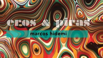 Lançamento: Eros e Piras, de Marcos Hidemi – 29/09/2021 – 17:00