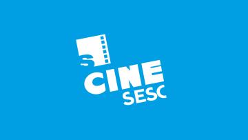 Exibições CineSesc – 27/10/2021 – 09:00