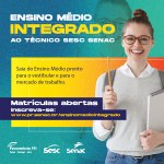 Sesc e Senac abrem matrículas para Ensino Médio Integrado ao Técnico